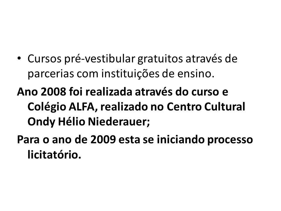 Cursos pré-vestibular gratuitos através de parcerias com instituições de ensino. Ano 2008 foi realizada através do curso e Colégio ALFA, realizado no