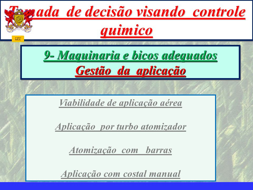 mzuppi.cursos@gmail.com Educação e Treinamento do Homem do Campo Tomada de decisão visando controle quimico 9- Maquinaria e bicos adequados Gestão da
