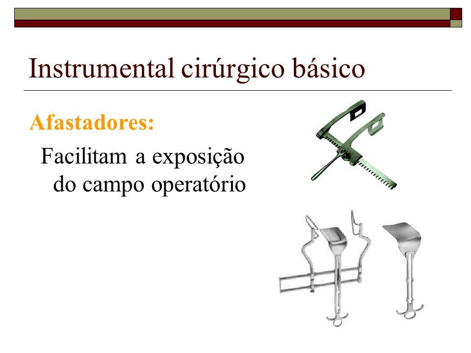 Instrumental cirúrgico básico Afastadores: Facilitam a exposição do campo operatório