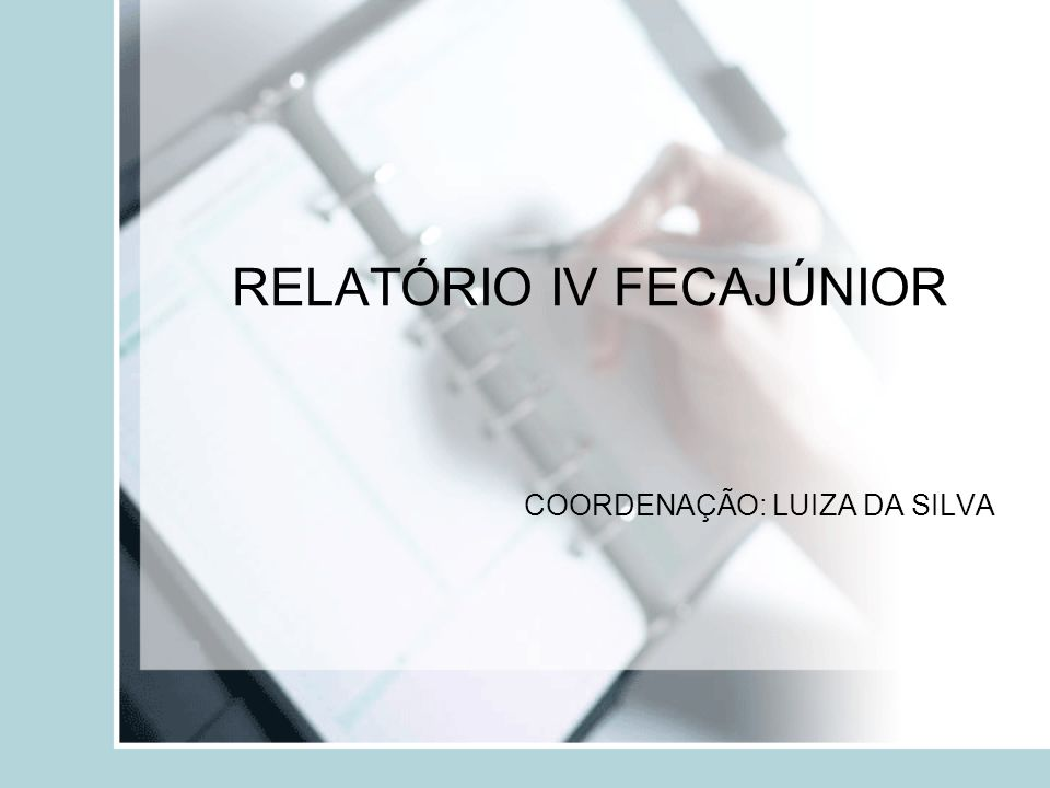 RELATÓRIO IV FECAJÚNIOR COORDENAÇÃO: LUIZA DA SILVA