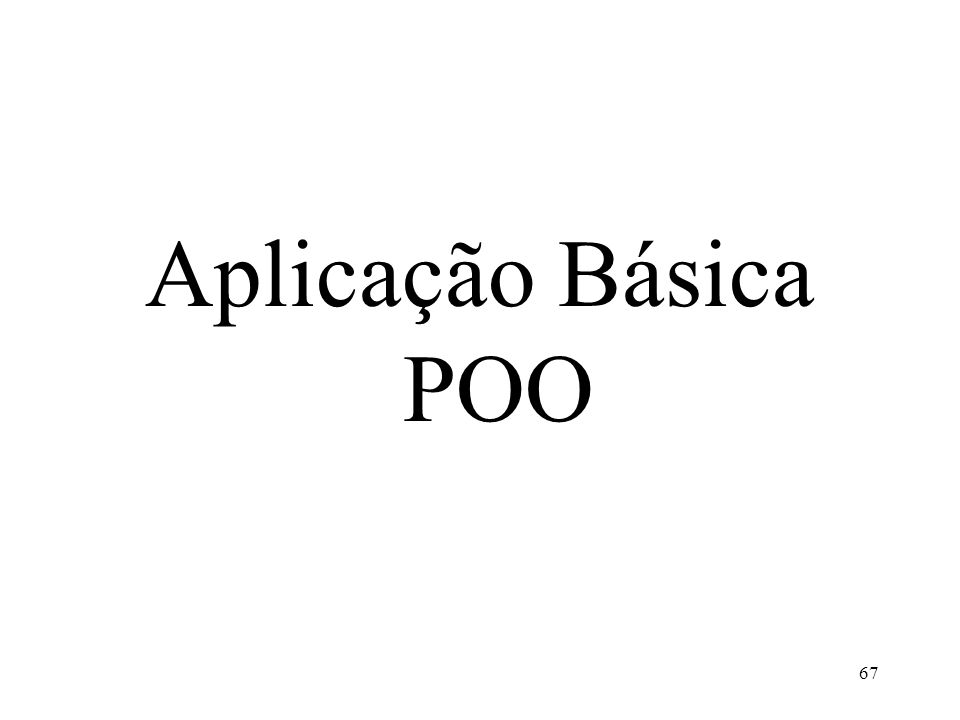 Aplicação Básica POO 67