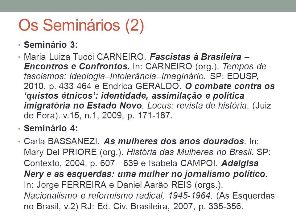 Os Seminários (3) Seminário 5: Jorge FERREIRA, De março a março: os caminhos da radicalização.