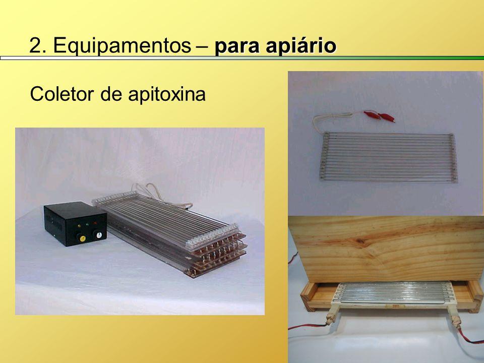 para apiário 2. Equipamentos – para apiário Coletor de apitoxina