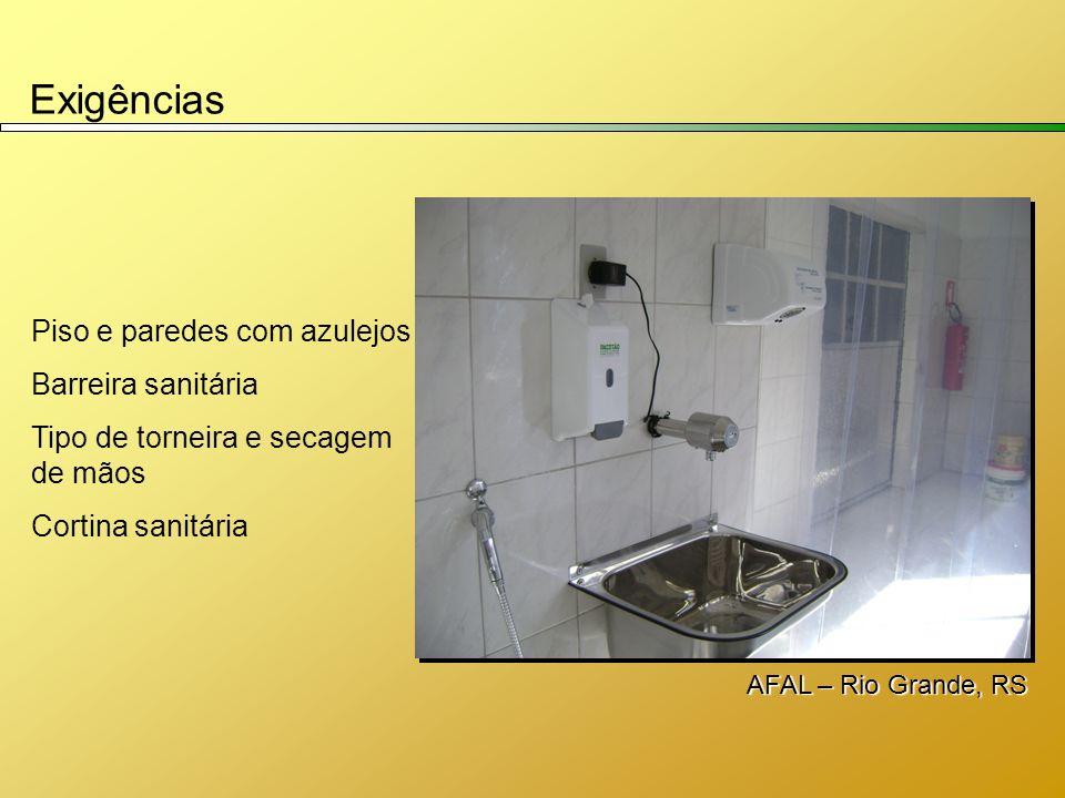 Exigências Piso e paredes com azulejos Barreira sanitária Tipo de torneira e secagem de mãos Cortina sanitária AFAL – Rio Grande, RS