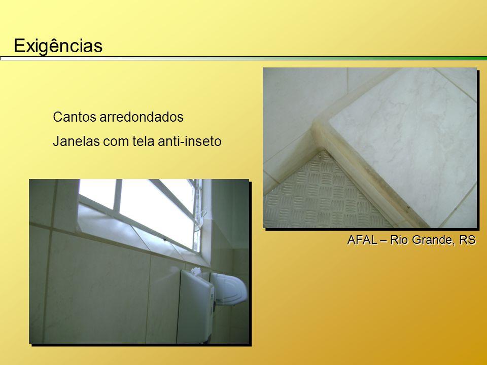 Exigências Cantos arredondados Janelas com tela anti-inseto AFAL – Rio Grande, RS