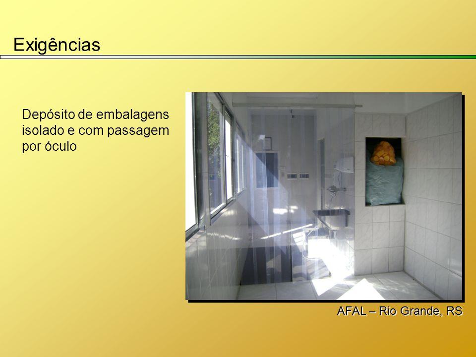 Exigências Depósito de embalagens isolado e com passagem por óculo AFAL – Rio Grande, RS