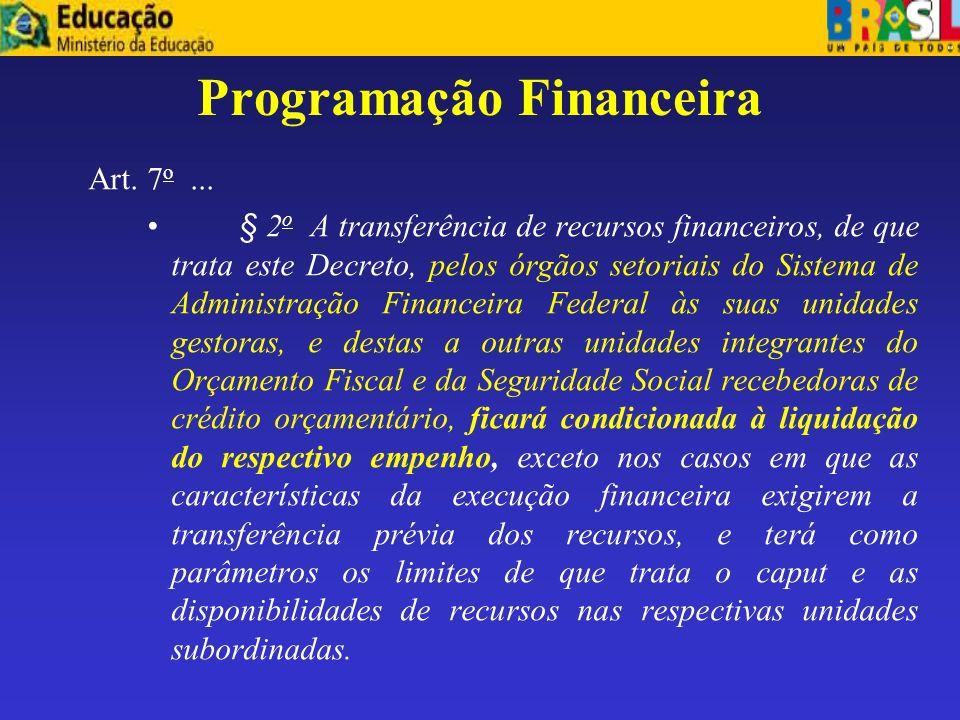 Programação Financeira- Dec. Nº 5.379 de 2005 –Art. 4 o O pagamento de despesas no exercício de 2005, inclusive dos Restos a Pagar de exercícios anter