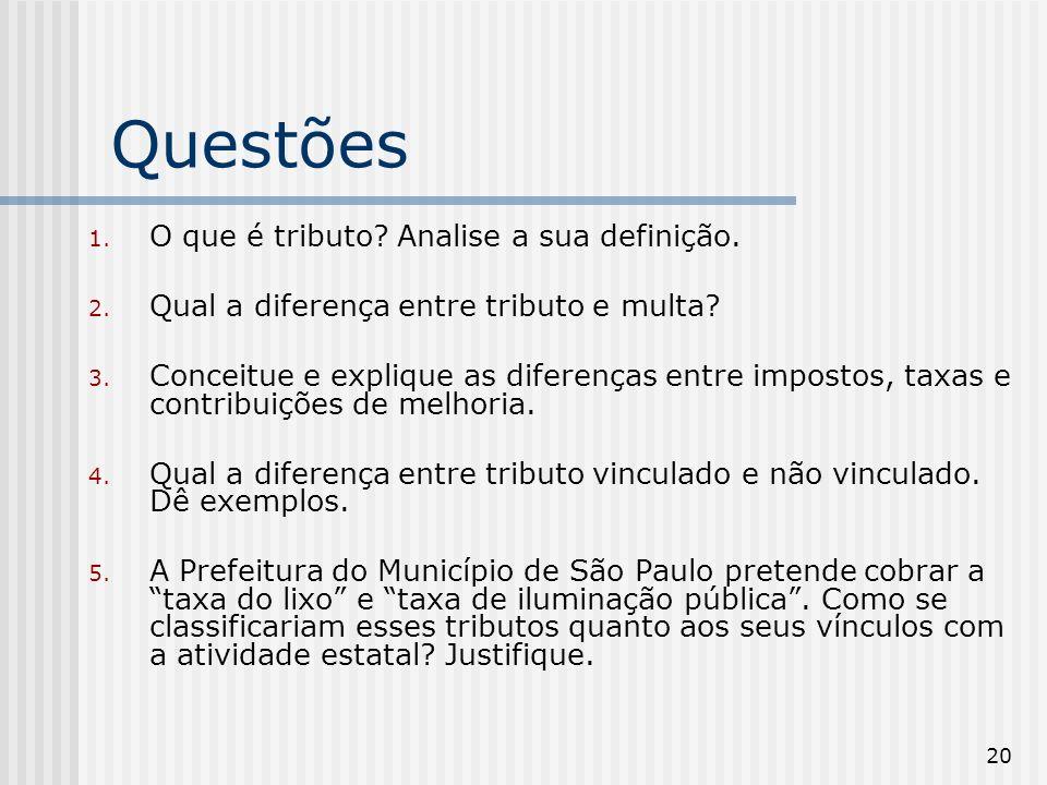 20 Questões 1.O que é tributo. Analise a sua definição.