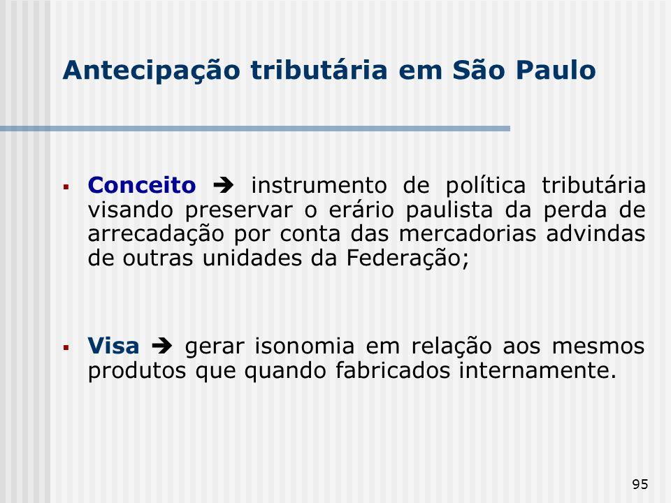 95 Antecipação tributária em São Paulo Conceito instrumento de política tributária visando preservar o erário paulista da perda de arrecadação por con