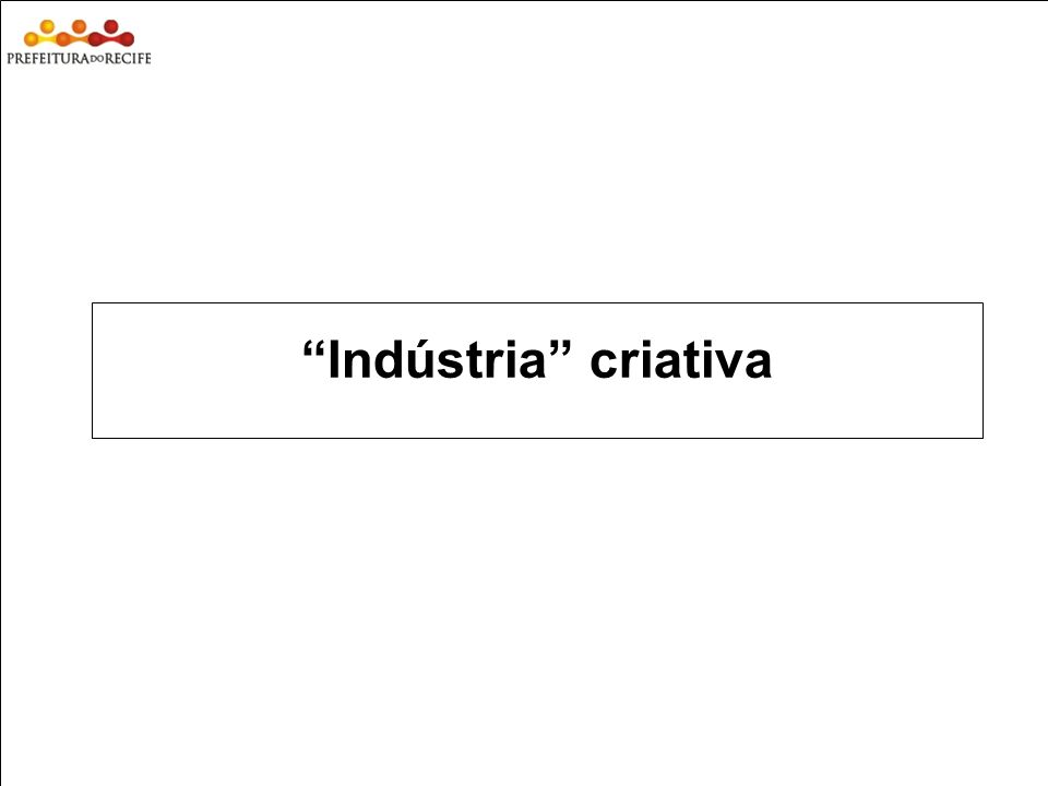 Estudo Prospectivo Inovações Tecnológicas e Cadeias Produtivas Selecionadas Indústria criativa