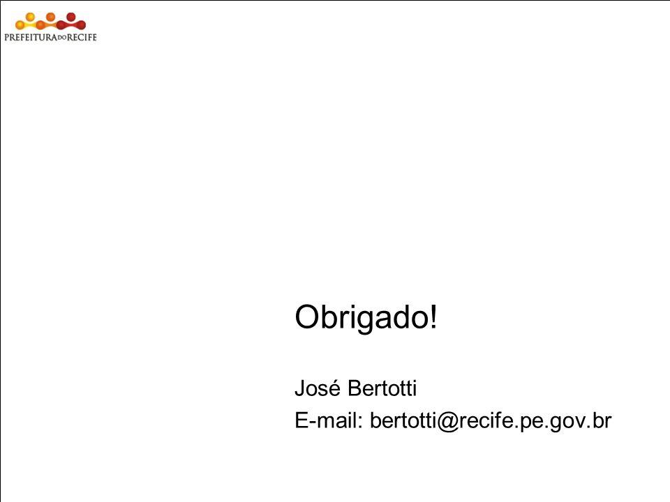 Estudo Prospectivo Inovações Tecnológicas e Cadeias Produtivas Selecionadas Obrigado! José Bertotti E-mail: bertotti@recife.pe.gov.br