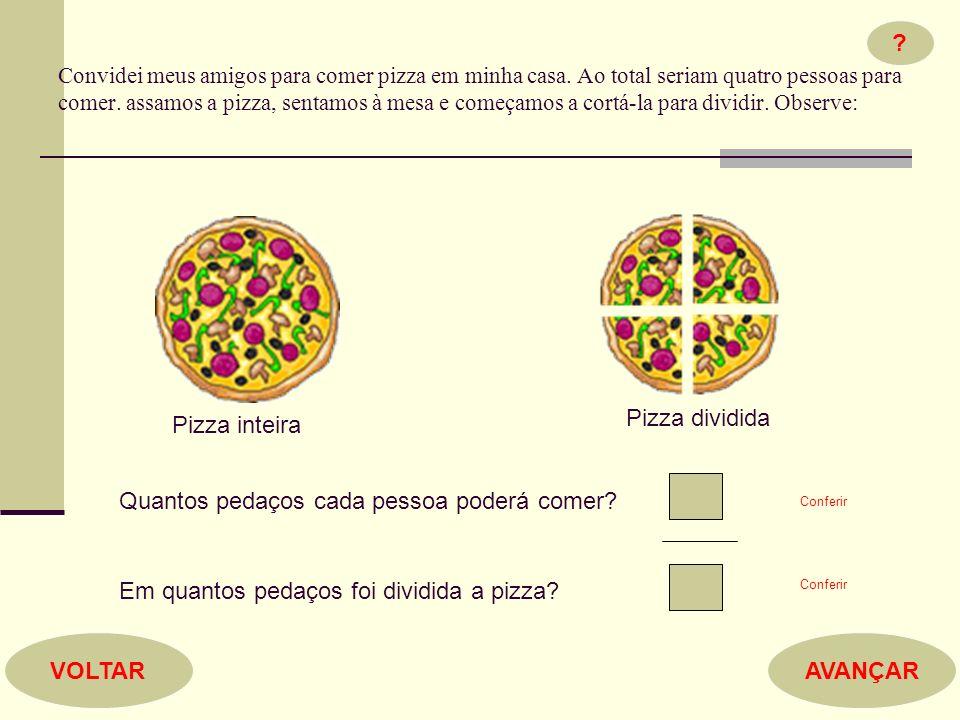 AVANÇARVOLTAR Agora vamos mexer as setas do numerador da fração e ver o que acontece: Tenho uma pizza dividida em três partes.