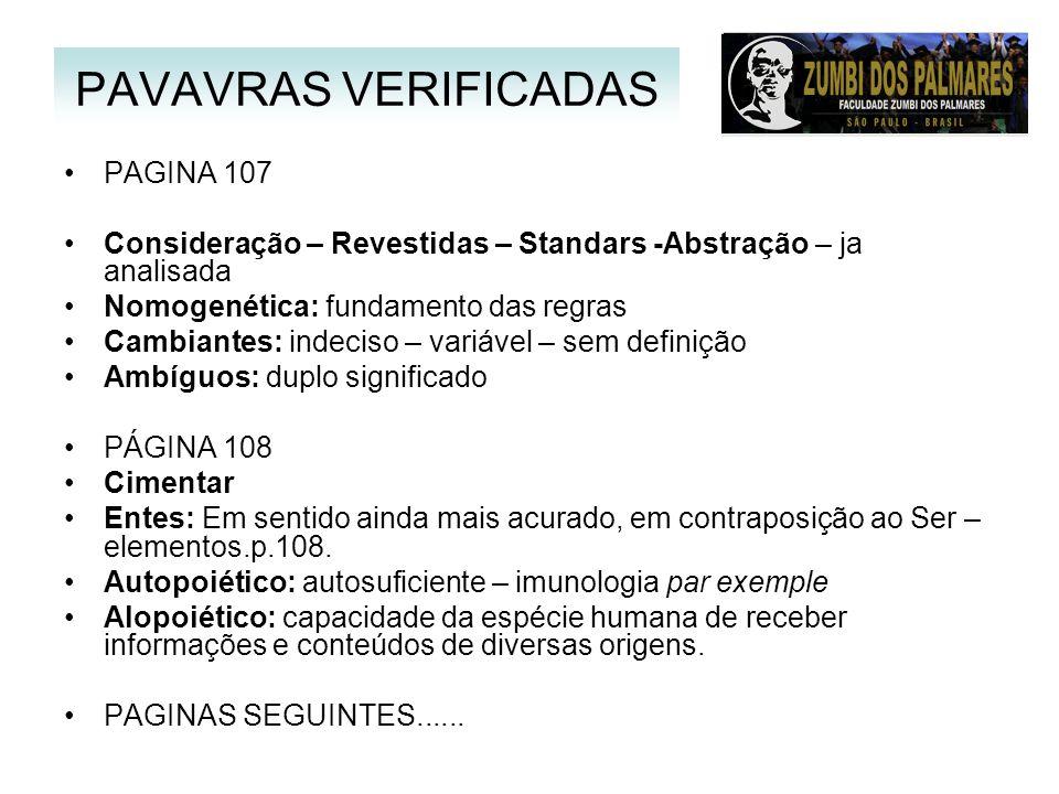 PAGINA 107 Consideração – Revestidas – Standars -Abstração – ja analisada Nomogenética: fundamento das regras Cambiantes: indeciso – variável – sem de
