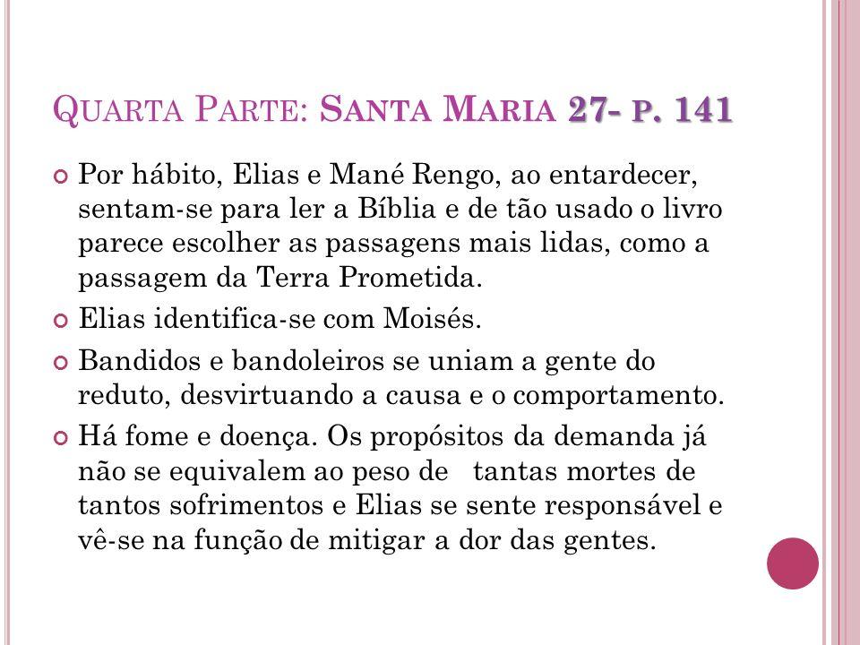 27- P. 141 Q UARTA P ARTE : S ANTA M ARIA 27- P. 141 Por hábito, Elias e Mané Rengo, ao entardecer, sentam-se para ler a Bíblia e de tão usado o livro