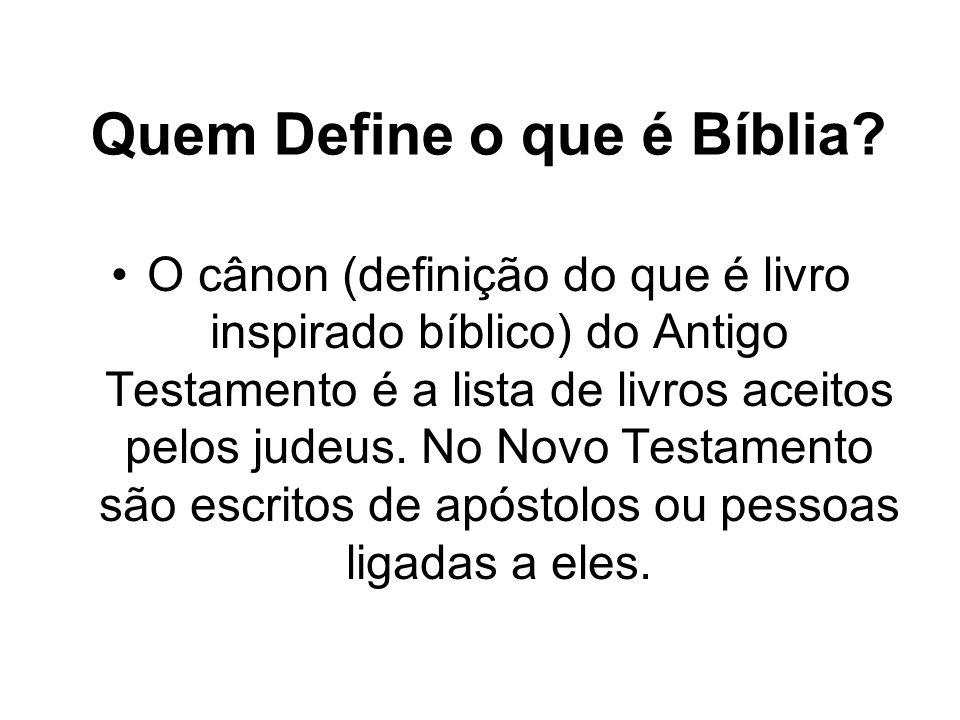 Quem Define o que é Bíblia? O cânon (definição do que é livro inspirado bíblico) do Antigo Testamento é a lista de livros aceitos pelos judeus. No Nov