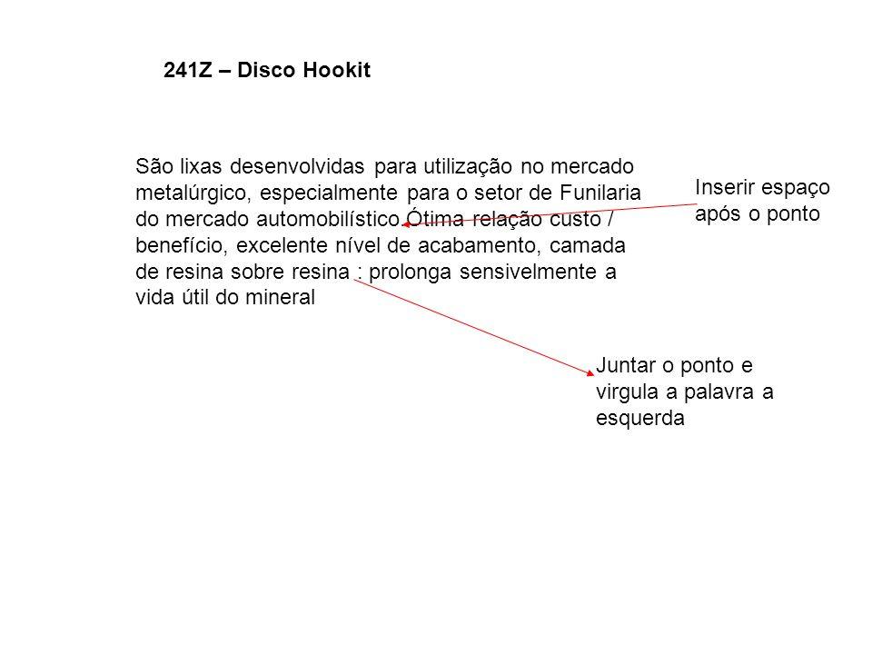 241Z – Disco Hookit São lixas desenvolvidas para utilização no mercado metalúrgico, especialmente para o setor de Funilaria do mercado automobilístico