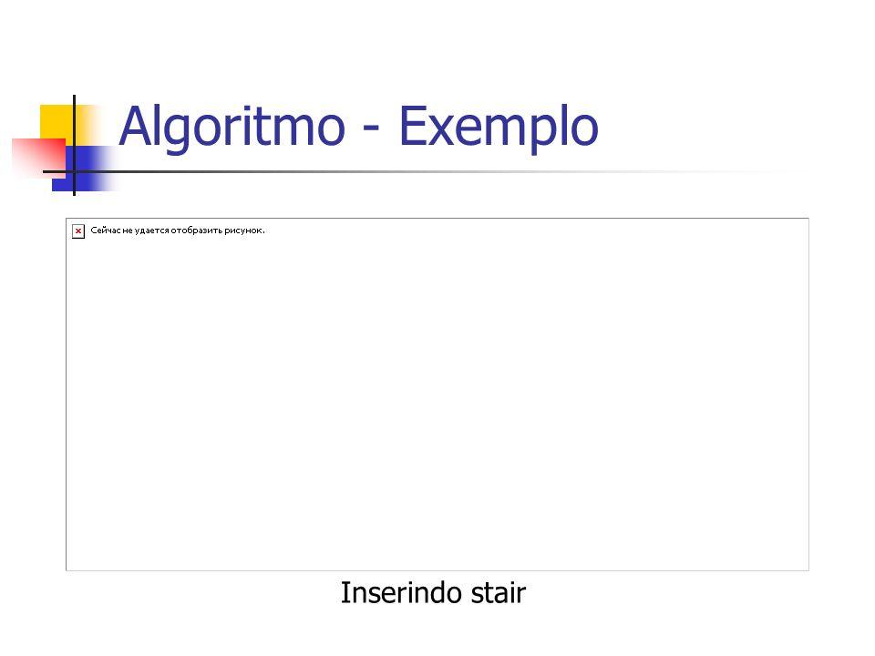 Algoritmo - Exemplo Inserindo stair