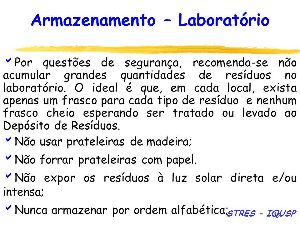 118 Armazenamento – Laboratório Por questões de segurança, recomenda-se não acumular grandes quantidades de resíduos no laboratório. O ideal é que, em