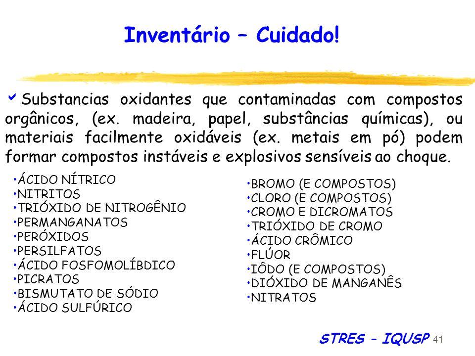 41 STRES - IQUSP Substancias oxidantes que contaminadas com compostos orgânicos, (ex. madeira, papel, substâncias químicas), ou materiais facilmente o