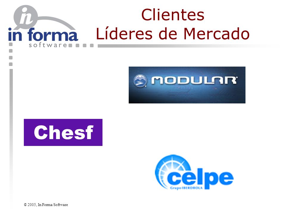 © 2005, In Forma Software Clientes Líderes de Mercado Chesf