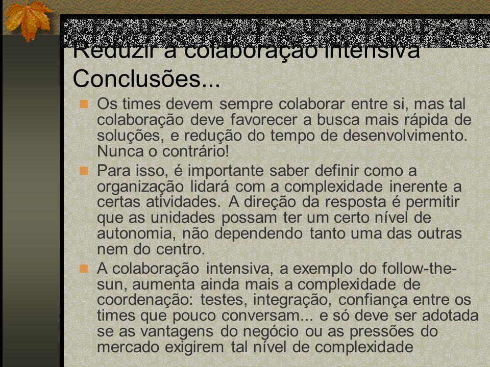 Reduzir a colaboração intensiva Conclusões...