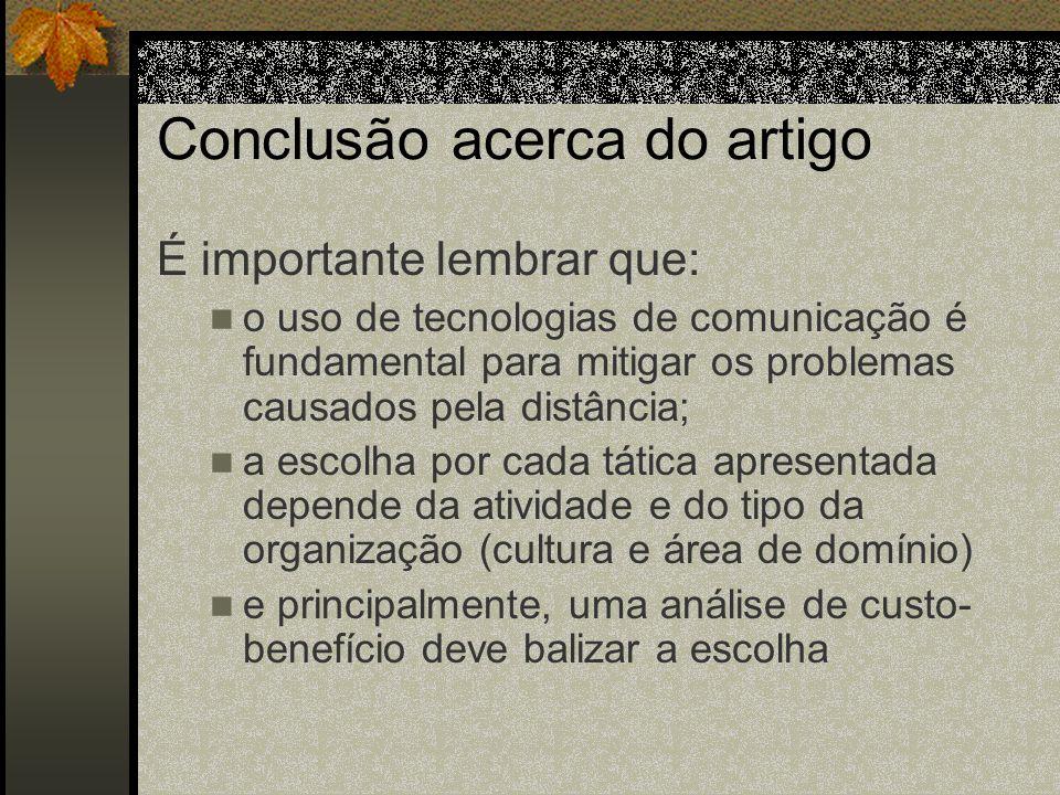 Conclusão acerca do artigo É importante lembrar que: o uso de tecnologias de comunicação é fundamental para mitigar os problemas causados pela distânc