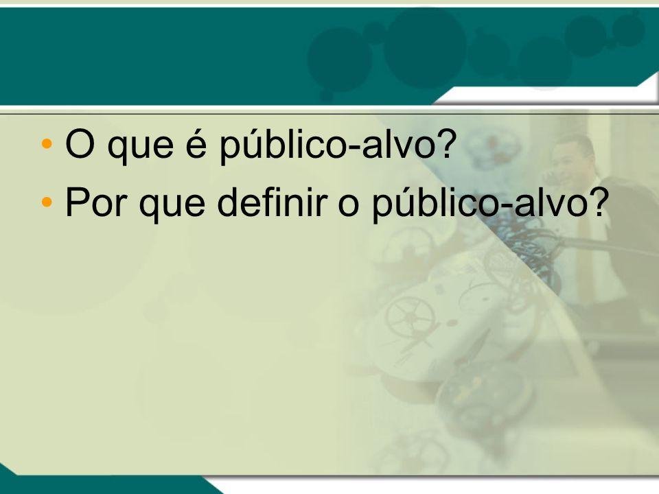 O que é público-alvo? Por que definir o público-alvo?