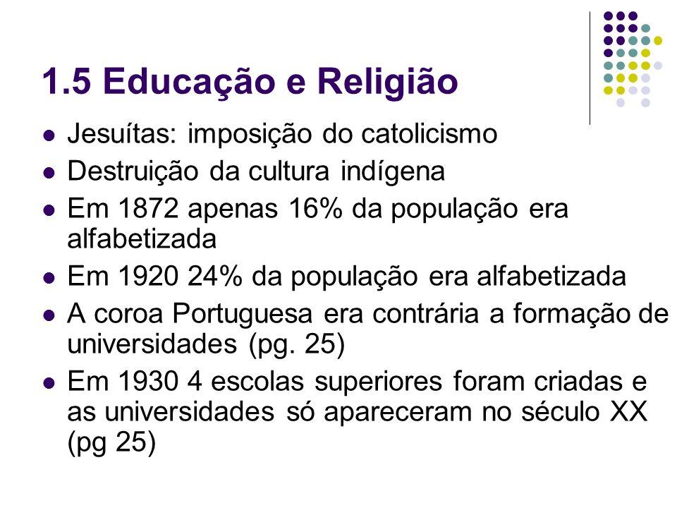 Padroado: União entre Igreja e Estado Os padres eram funcionários públicos e recebiam ordenado do governo (pg.