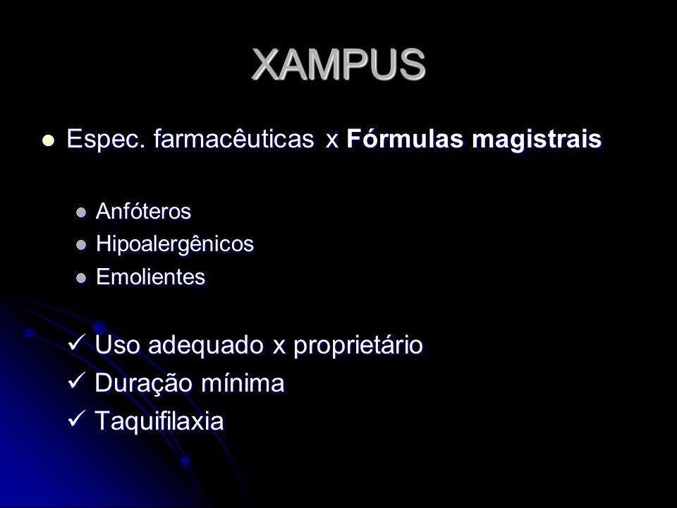 XAMPUS Espec. farmacêuticas x Fórmulas magistrais Espec. farmacêuticas x Fórmulas magistrais Anfóteros Anfóteros Hipoalergênicos Hipoalergênicos Emoli