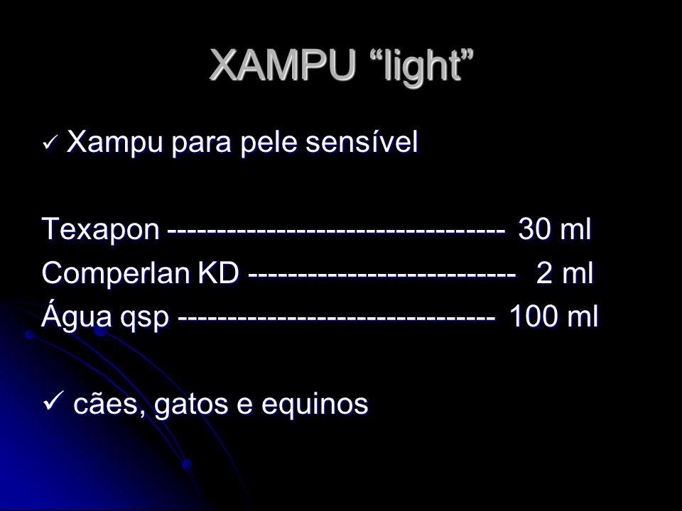 XAMPU light Xampu para pele sensível Xampu para pele sensível Texapon ---------------------------------- 30 ml Comperlan KD --------------------------