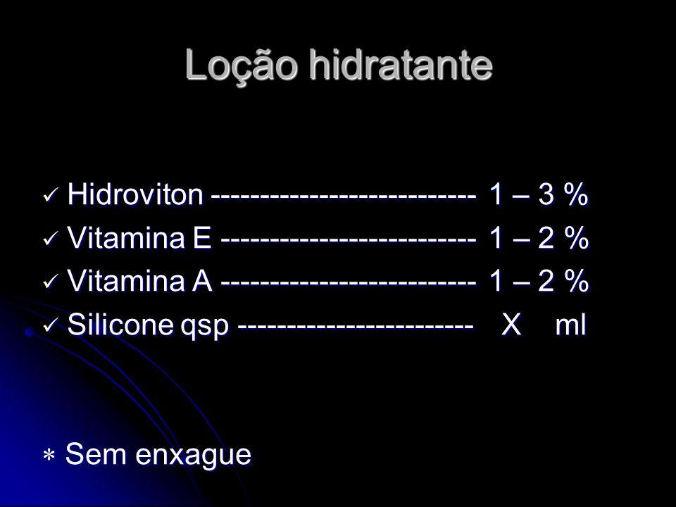 Loção hidratante Hidroviton --------------------------- 1 – 3 % Hidroviton --------------------------- 1 – 3 % Vitamina E -------------------------- 1