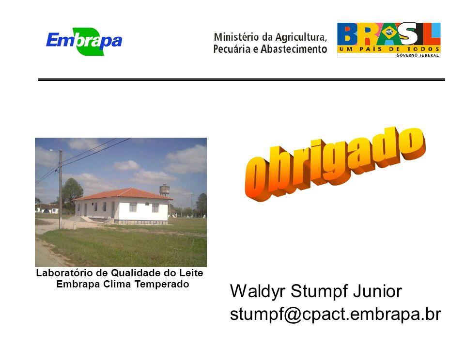 Waldyr Stumpf Junior stumpf@cpact.embrapa.br Laboratório de Qualidade do Leite Embrapa Clima Temperado