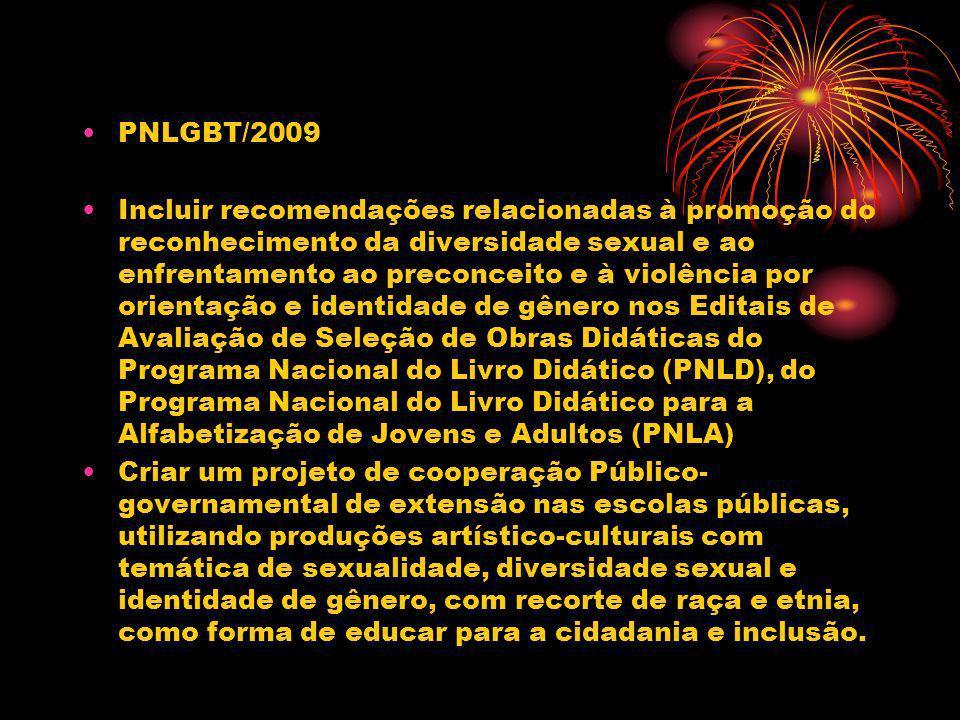 PNLGBT/2009 Incluir recomendações relacionadas à promoção do reconhecimento da diversidade sexual e ao enfrentamento ao preconceito e à violência por
