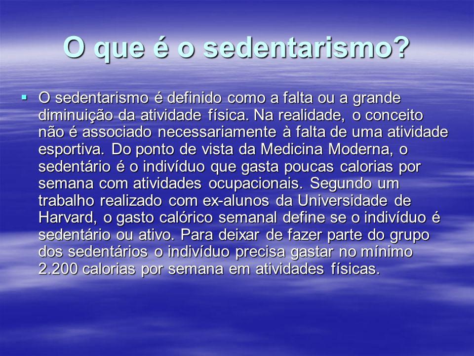 O que é o sedentarismo? O sedentarismo é definido como a falta ou a grande diminuição da atividade física. Na realidade, o conceito não é associado ne