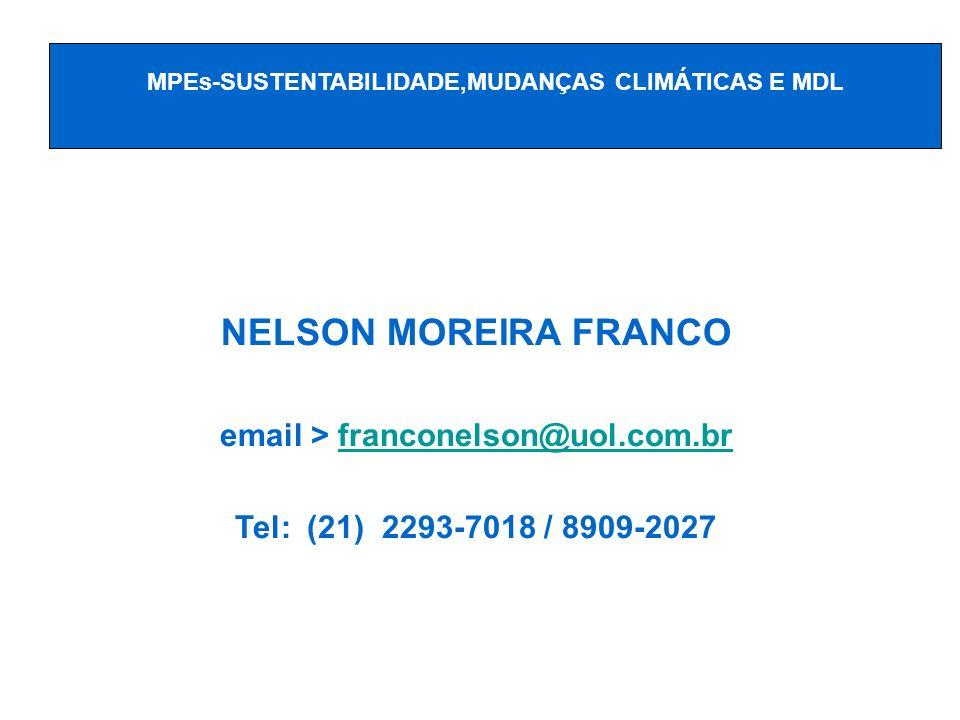 NELSON MOREIRA FRANCO email > franconelson@uol.com.brfranconelson@uol.com.br Tel: (21) 2293-7018 / 8909-2027 - MPEs-SUSTENTABILIDADE,MUDANÇAS CLIMÁTIC