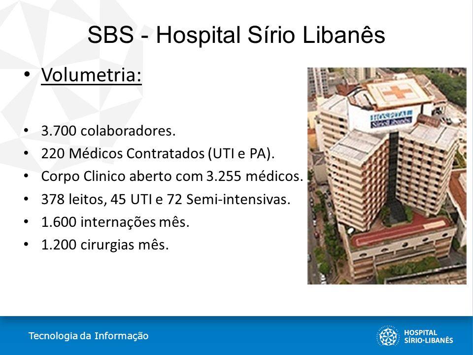 SBS - Hospital Sírio Libanês Volumetria: 3.700 colaboradores. 220 Médicos Contratados (UTI e PA). Corpo Clinico aberto com 3.255 médicos. 378 leitos,