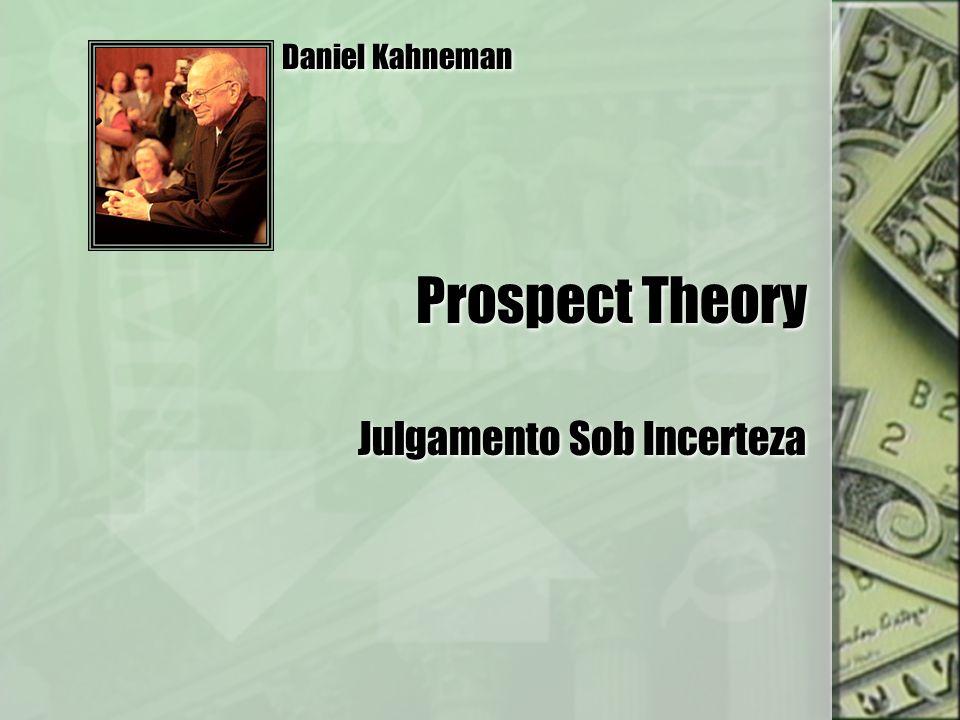 Prospect Theory Julgamento Sob Incerteza Daniel Kahneman