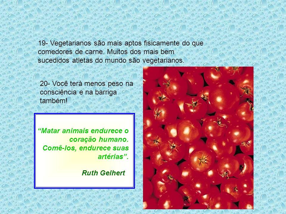 19- Vegetarianos são mais aptos fisicamente do que comedores de carne.