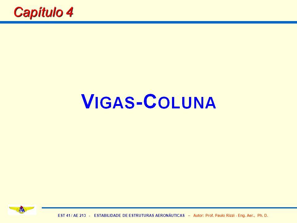 EST 41 / AE 213 - ESTABILIDADE DE ESTRUTURAS AERONÁUTICAS – Autor: Prof. Paulo Rizzi - Eng. Aer., Ph. D. Capítulo 4