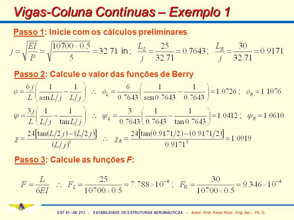 EST 41 / AE 213 - ESTABILIDADE DE ESTRUTURAS AERONÁUTICAS – Autor: Prof. Paulo Rizzi - Eng. Aer., Ph. D. Vigas-Coluna Contínuas – Exemplo 1 Passo 1: I