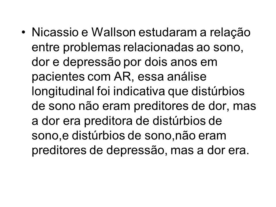 Nicassio e Wallson estudaram a relação entre problemas relacionadas ao sono, dor e depressão por dois anos em pacientes com AR, essa análise longitudi