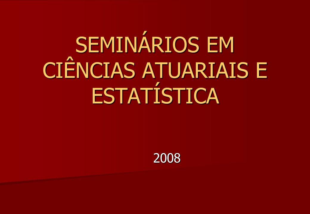 Seminários em Ciências Atuariais e Estatística – MAD236 Horário: sextas de 8-10h Horário: sextas de 8-10h Sala: LIG- sala 02 Sala: LIG- sala 02 Professores responsáveis: Natalie H.