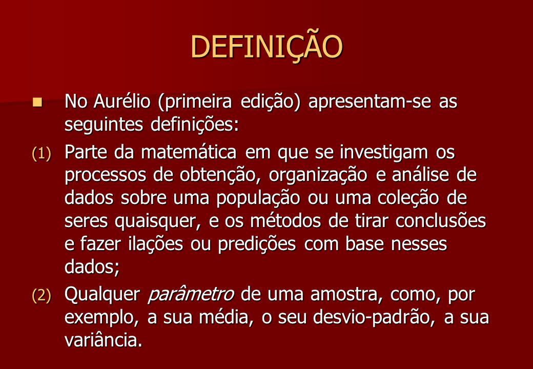 DEFINIÇÃO No Aurélio (primeira edição) apresentam-se as seguintes definições: No Aurélio (primeira edição) apresentam-se as seguintes definições: (1)