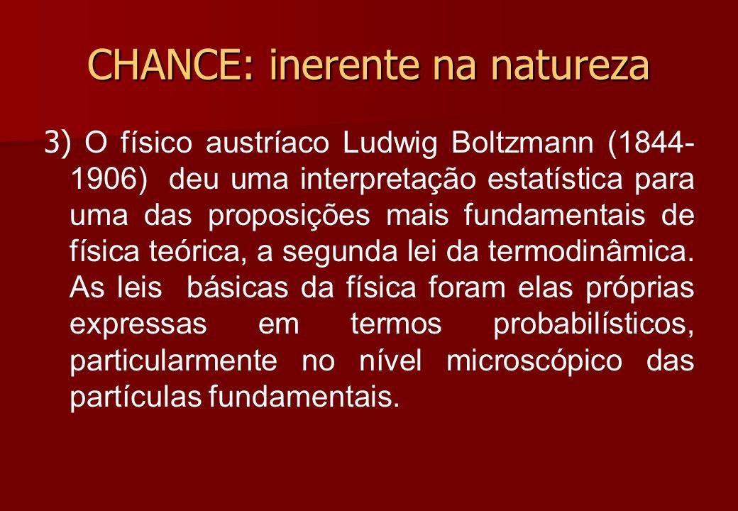 3) O físico austríaco Ludwig Boltzmann (1844- 1906) deu uma interpretação estatística para uma das proposições mais fundamentais de física teórica, a
