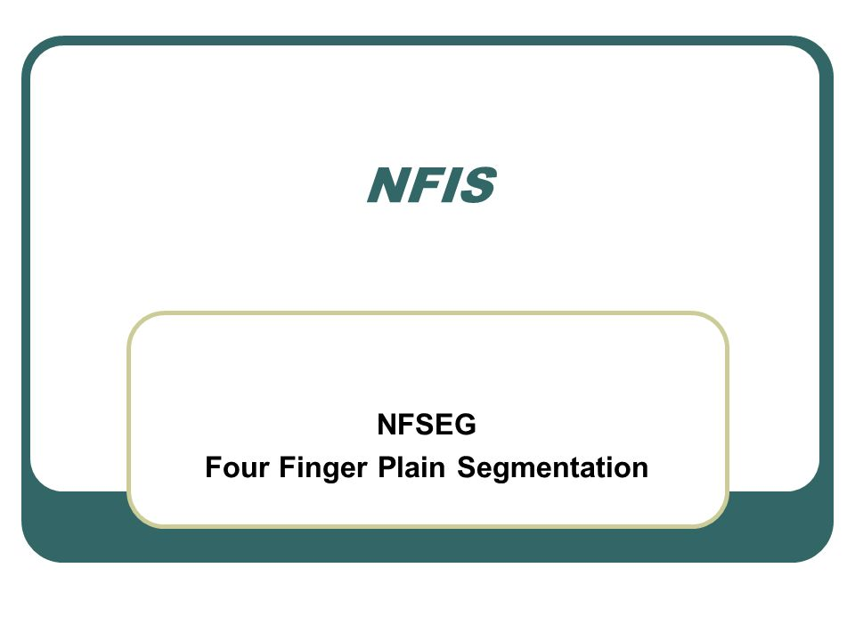 NFIS NFSEG Four Finger Plain Segmentation