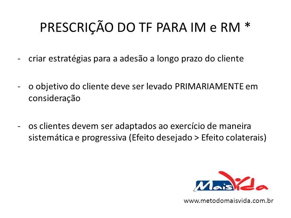 PRESCRIÇÃO DO TF PARA IM e RM * -criar estratégias para a adesão a longo prazo do cliente -o objetivo do cliente deve ser levado PRIMARIAMENTE em cons