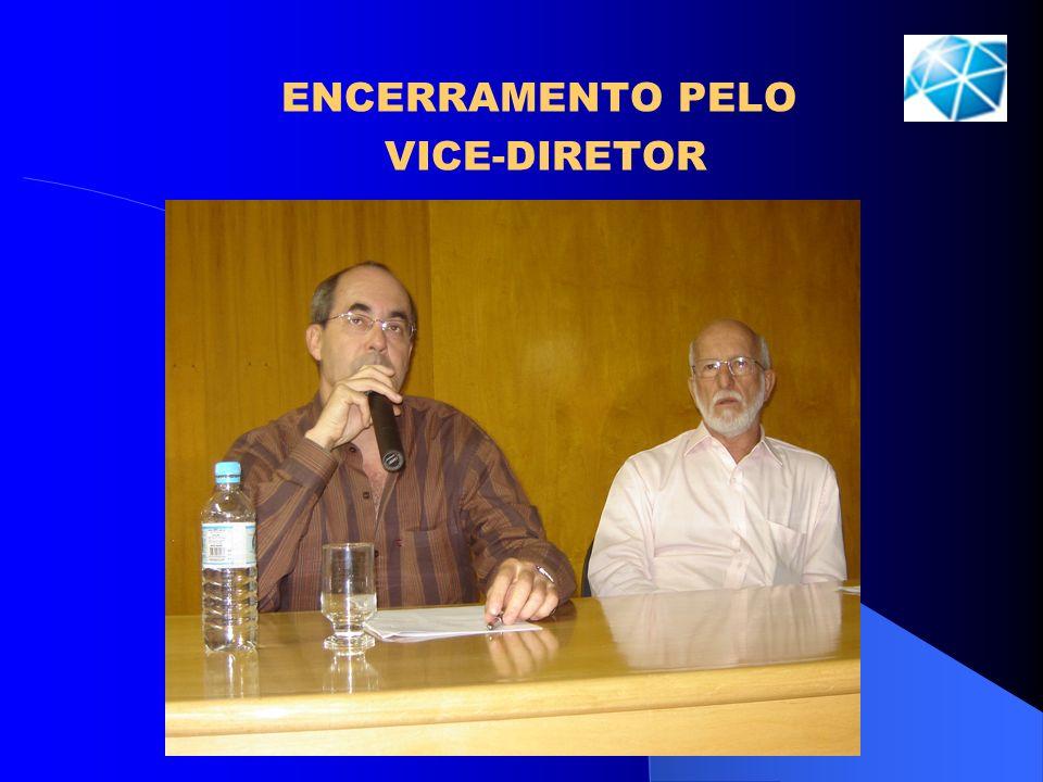 ENCERRAMENTO PELO VICE-DIRETOR
