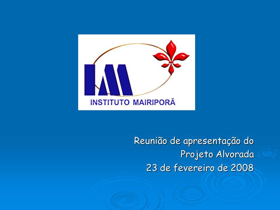 Reunião de apresentação do Projeto Alvorada 23 de fevereiro de 2008