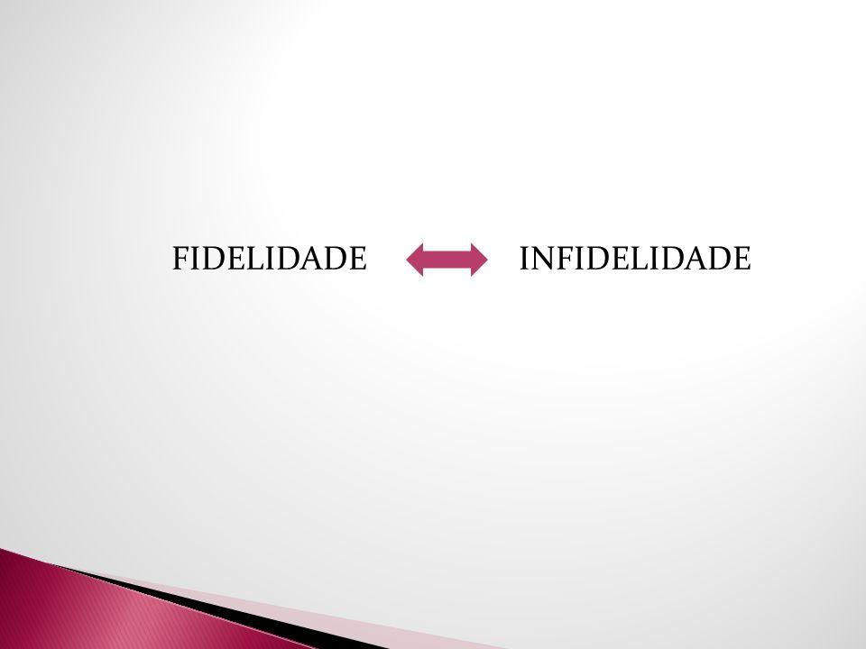 FIDELIDADE INFIDELIDADE