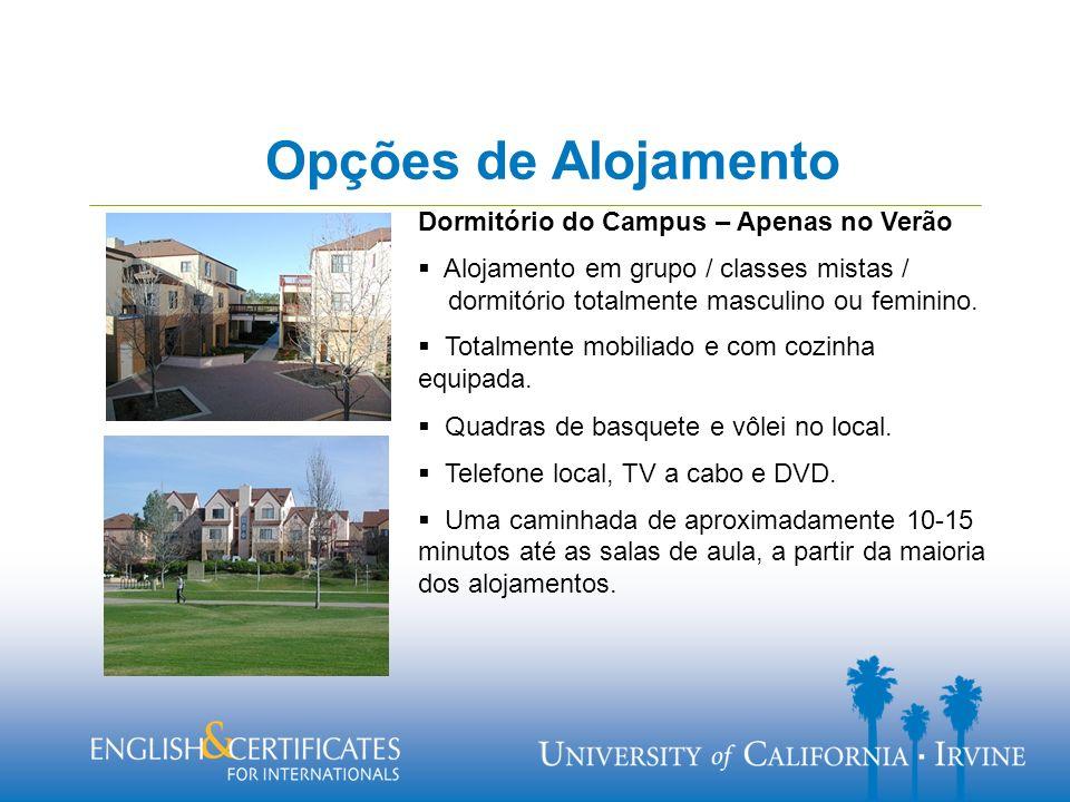 Opções de Alojamento Dormitório do Campus – Apenas no Verão Alojamento em grupo / classes mistas / dormitório totalmente masculino ou feminino.